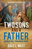 Two Sons and a Father: Your Father, Your Inheritance