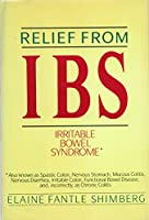 Relief from Ibs: Irritable Bowel Syndrome