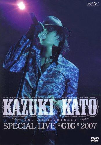 """Kazuki Kato 1st Anniversary Special Live """"GIG"""" 2007 [DVD]"""