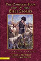 The Complete Book of Bible Stories: A Timeless Classic