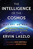 The Intelligence of the Cosmos: Why Are We Here? New Answers from the Frontiers of Science (English Edition)