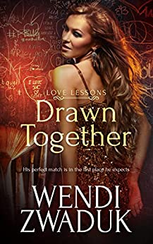 Drawn Together (Love Lessons Book 1) by [Zwaduk, Wendi]