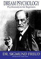 Dream Psychology: Psychoanalysis for Beginners [並行輸入品]
