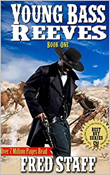 """United States Marshal on the Trail: Young Bass Reeves: A Western Adventure From The Author of """"The Last Gunfighter"""" (The Bass Reeves Western Crime and Punishment Trilogy Book 1) by [Staff, Fred, Thompson, Paul L., Watts, David]"""