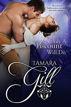 Only a Viscount Will Do (To Marry a Rogue Book 3) by [Gill, Tamara]