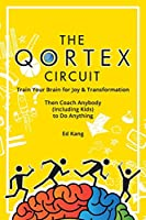 The Qortex Circuit: Train Your Brain for Joy and Transformation