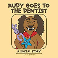 Rudy Goes to the Dentist: A Social Story