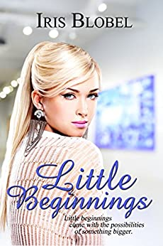 Little Beginnings (Beginnings #4) by [Blobel, Iris]