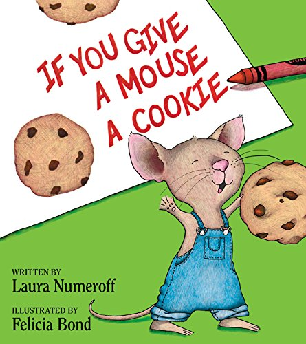 If You Give a Mouse a Cookie (If You Give...)の詳細を見る