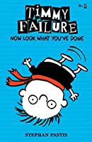 Timmy Failure: Now Look What You've Done by Stephan Pastis(2014-02-25)