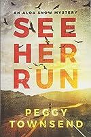 See Her Run (Aloa Snow)