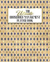 The Ultimate Household Management Planner Book: Test Of The Mystic | Home Tracker | Family Record | Calendar | Contacts | Password | School | Medical Dental Babysitter | Goals Financial Budget Expense