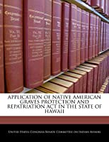 Application of Native American Graves Protection and Repatriation ACT in the State of Hawaii