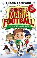 Frankie's Magic Football: The Great Santa Race: Book 13