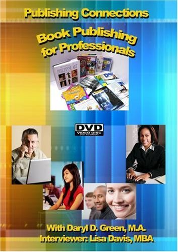 Book Publishing for Professionals by Daryl D. Green