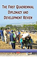 The First Quadrennial Diplomacy and Development Review (Global Political Studies)