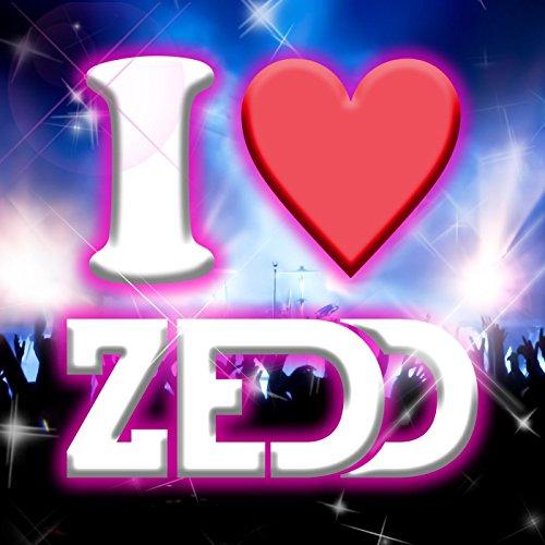 I Love Zedd