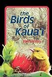 The Birds of Kaua`I (Latitude 20 Books (Paperback)) 画像