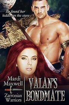 Valan's Bondmate: A SciFi Alien Romance (Zarronian Warriors Book 1) by [Maxwell, Mardi]