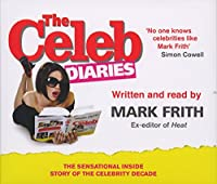The Celeb Diaries CD: Tears, Tantrums and Excess-Behind the Scenes of Britain's Leading Celebrity Magazine