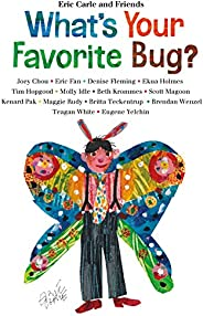 What's Your Favorite Bug? (Eric Carle and Friends' What's Your Favorite Book 3) (Engl