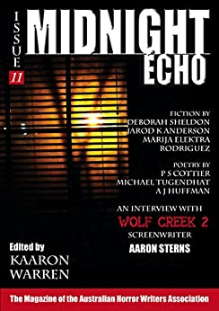 Midnight Echo Issue 11 (Midnight Echo magazine) by [Sheldon, Deborah, Cottier, PS, Grey, John, Farrugia, Mark, Anderson, Jarod, Rodriguez, Marija, DeLuca, Sandy]