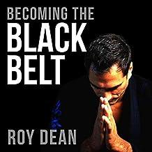 Becoming the Black Belt: One Man's Journey in Brazilian Jiu Jitsu