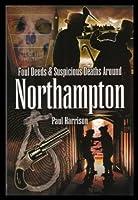 Foul Deeds and Suspicious Deaths Around Northampton (Foul Deeds & Suspicious Deaths)