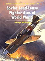 Soviet Lend-Lease Fighter Aces of World War 2 (Aircraft of the Aces)