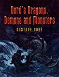 Doré's Dragons, Demons and Monsters (Dover Fine Art, History of Art)