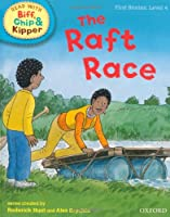 Oxford Reading Tree Read with Biff, Chip, and Kipper: First Stories: Level 4: The Raft Race (Read with Biff, Chip & Kipper. First Stories. Level 4)