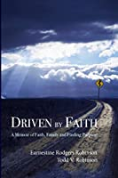 Driven by Faith: A memoir of faith, family, and finding purpose