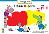 I See Colors (Learn to Read Science Series)