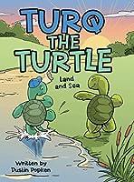 Turq the Turtle: Land and Sea