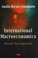 International Macroeconomics: Recent Developments