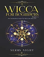 Wicca For Beginners, Part 1: An Introduction To Wiccan Beliefs