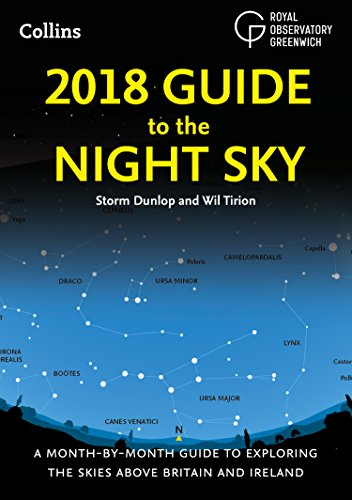 Download 2018 Guide to the Night Sky: A month-by-month guide to exploring the skies above Britain and Ireland B0779S14W1