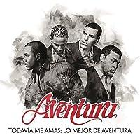 Todav?a Me Amas: Lo Mejor de Aventura by Aventura