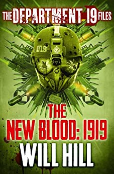 The Department 19 Files: The New Blood: 1919 (Department 19) by [Hill, Will]