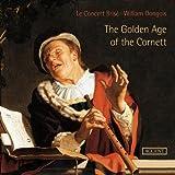 コルネットの黄金時代 (The Golden Age of The Cornett / Le Concert Brise , William Dongois) (2CD) [輸入盤]