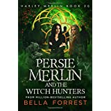 Harley Merlin 20: Persie Merlin and the Witch Hunters