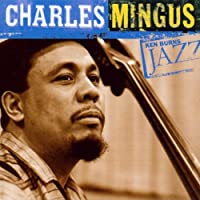 Ken Burns Jazz Collection:The Definitive Charles Mingus