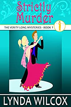 Strictly Murder (The Verity Long Mysteries Book 1) by [Wilcox, Lynda]