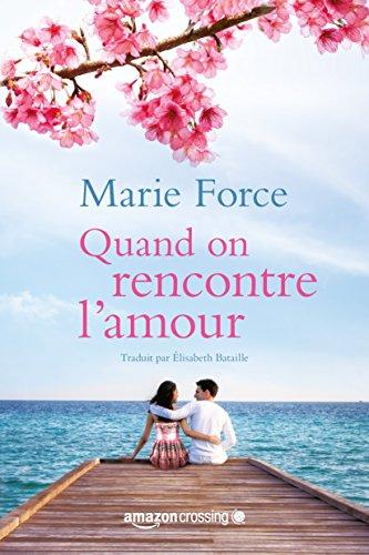 Quand on rencontre l'amour (L'île de Gansett) Marie Force Amazoncrossing