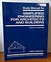 Simplified Engineering for Architects and Builders, Study Manual (Parker/Ambrose Series of Simplified Design Guides)