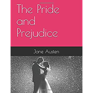 The Pride and Prejudice: (Annotated) (ROMANCE)