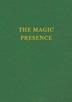 VOL 2 - The Magic Presence (Saint Germain Series) by [King, Godfre Ray]