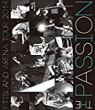 ARENA TOUR 2014 -The Passion-[Blu-ray/ブルーレイ]