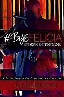 #byefelicia: Spoken Intentions