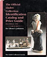 Lladro Identification Catalog and Price Guide